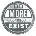 Do more than exist vector illustration ideal for printing on apparel clothes Royalty Free Stock Image