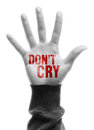 Do not cry hand with text is isolated on white background Royalty Free Stock Photo