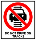 Do not drive of tracks sign isolated on a white background Royalty Free Stock Photo