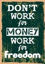 Do not work for money work for freedom Inspirational motivation quote Vector positive concept