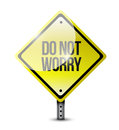 Do not worry road sign illustration design Stock Photos