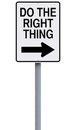 Do the right thing conceptual one way sign indicating Stock Photos