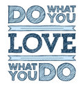 Do What You Love, Love What You Do Royalty Free Stock Photos