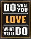 DO What You Love, Love What Yo...
