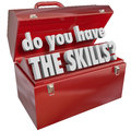 Do you have the skills toolbox experience abilities words in a red metal to illustrate knowledge and necessary to a job or Royalty Free Stock Photography