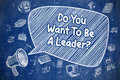 Do You Want To Be A Leader - Business Concept.