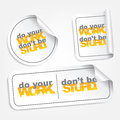 Do your work don t be stupid motivational stickers Royalty Free Stock Images
