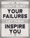 Don't Bury Your Failures , Let them Inspire You Royalty Free Stock Photo