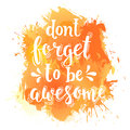 Don't forget to be awesome. Hand drawn typography poster.