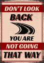 Don't Look Back You are Not Going That Way Royalty Free Stock Photo