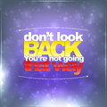 Don't look back. You're not going that way Royalty Free Stock Photo