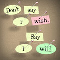 Don't Say I Wish, Say I Will Saying Quote Bulletin Board Royalty Free Stock Photo