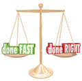 Done fast vs right scale balance weighing rush option versus words on a gold or to weigh your options of having a job rushed or Royalty Free Stock Image