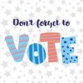 stock image of  Dont forget to vote lettering illustration. Hand drawn flat text. Vector illustration. Election.