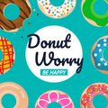 Donut worry be happy text with donuts vector set graphic