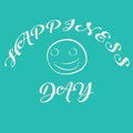 Doodle style illustration for celebration International Day of Happiness, 20 march. Smiling face with text. Amusing