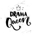 Drama queen saying. Typography poster, sticker design, apparel print. Black vector text at white grunge background.