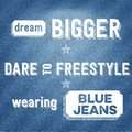 Dream bigger dare to freestyle wearing blue jeans quote typographic background vector Stock Photos