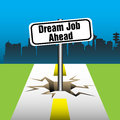 Dream job ahead abstract colorful background with a plate with the text coming out from a crack in the middle of the road Royalty Free Stock Photography