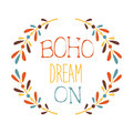 Dream On Slogan Ethnic Boho Style Element, Hipster Fashion Design Template In Blue, Yellow And Red Color With Natural