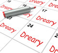 Dreary calendar means monotonous dull and meaning uneventful Stock Photos