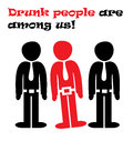 Drunk people are among us warning sign Royalty Free Stock Image