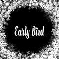 EARLY BIRD On Black Background...