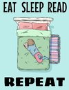 Eat sleep read repeat. Girl reading a book on bed cute postcard. Hand drawn comic style funny illustration