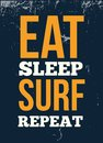 Eat Sleep Surf Repeat typography poster design for wall. Tshirt graphic design.