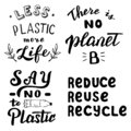 Ecology motivation typography quotes set. Save the planet, say no to plastic, zero waste concept. Vecto eps 10.
