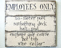 Employees only sign humor great employee benefits Stock Photos