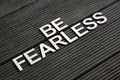 Encouraging words to be fearless Royalty Free Stock Image