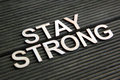 Encouraging words to stay strong Royalty Free Stock Image