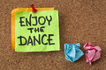 Enjoy the dance a motivational reminder on a sticky note Royalty Free Stock Photos
