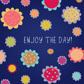 Enjoy the day greeting card with flowers Royalty Free Stock Photography