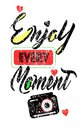Enjoy Every Moment . Inspirational positive quote. For T-shirt