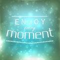 Enjoy every moment motivational background Royalty Free Stock Images