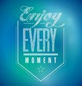 Enjoy every moment sign poster banner illustration design Royalty Free Stock Images