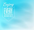 Enjoy every moment sign poster banner illustration design Stock Photos