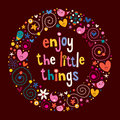 Enjoy the little things quote Royalty Free Stock Image