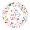 Enjoy the little things quote design Royalty Free Stock Photography