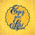 Enjoy your life positive and bright sparkling fantasy poster background and typography can be used together or separately vector Royalty Free Stock Image