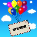 Envelope with OUT OF SERVICE message attached to multicoloured balloons on blue sky and clouds background.