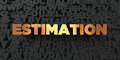 Estimation - Gold text on black background - 3D rendered royalty free stock picture Royalty Free Stock Photo