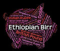 Ethiopian birr indicates currency exchange and coinage meaning foreign Stock Photography