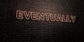 EVENTUALLY -Realistic Neon Sign on Brick Wall background - 3D rendered royalty free stock image Royalty Free Stock Photo