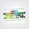 Every accomplishment began with a decision to try motivational background Royalty Free Stock Image