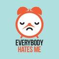 Everybody Hates Me Alarm