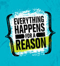 Everything Happens For A Reason. Inspiring Creative Motivation Quote Poster Template. Vector Typography Banner Design