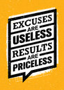 Excuses Are Useless Results Are Priceless. Workout and Fitness Gym Motivation Quote. Creative Vector Concept Royalty Free Stock Photo